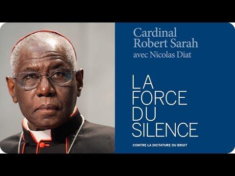 La Force du Silence du Cardinal Sarah